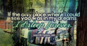 Dont wake me up. Love quote