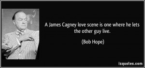 James Cagney love scene is one where he lets the other guy live ...