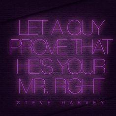 mr right more steve harvey inspiration harvey quotes favorite ...