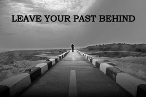 How to leave the past behind and move on