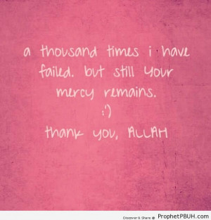 ... Times I Have Failed - Islamic Quotes About God's Kindness and Mercy