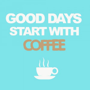 And sometimes those days start with a couple cups.