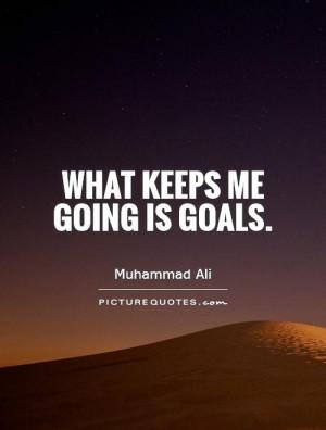 Quotes Goal Quotes Achieving Goals Quotes Muhammad Ali Quotes