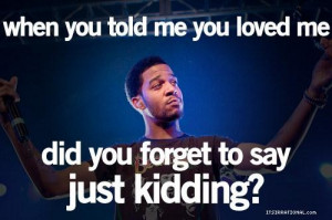 Best kid cudi quotes and sayings love just kidding
