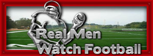 quotes-the-best-tumblr-slogans-guys-boys-man-real-men-watch-football ...