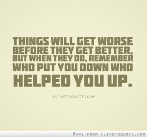 Things will get worse before they get better, but when they do ...