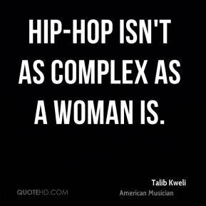 More Talib Kweli Quotes