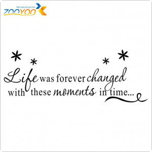 English-Quotes-Life-Was-Forever-Changed-With-Thess-Moment-In-Time ...