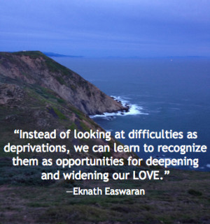 ... for deepening love, eknath easwaran quote, daily inspirational quotes