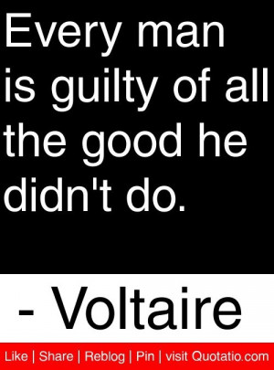 Voltaire, quotes, sayings, man, guilty, good