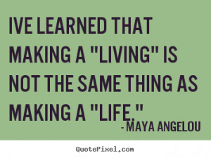 famous inspirational quotes from maya angelou customize your own quote ...