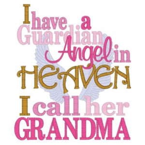grandma quotes | ... of 11022 i have a guardian angel in heaven call ...