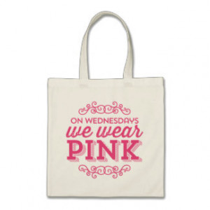 On Wednesdays We Wear Pink Funny Quote Bag