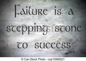Failure Is A Stepping Stone To Success - Inspirational Quote