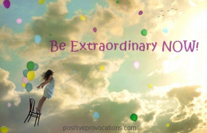 """... important question right now, """"Do you want to be extraordinary"""