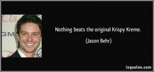 More Jason Behr Quotes