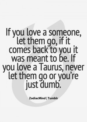 Taurus, never let them go or you're just dumb! Hp Lyrikz | Top ...