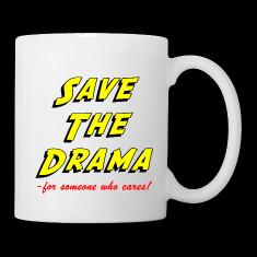 Save the Drama Funny Office Humor Mug