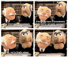 love Statler and Waldorf.