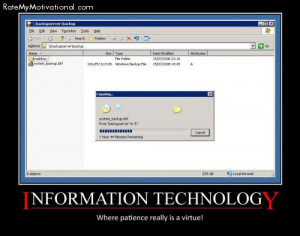 INFORMATION TECHNOLOGY-Where patience really is a virtue.
