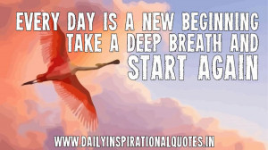 ... day is a new beginning, take a deep breath and… ( Inspiring Quotes