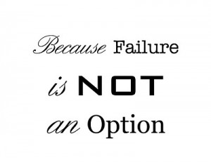 Failure Not An Option Quotes