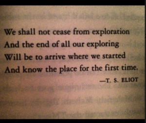 possibly my favorite T.S. Eliot quote