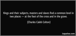 Kings and their subjects, masters and slaves find a common level in ...