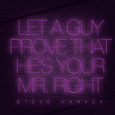 mr right more steve harvey inspiration harvey quotes favorite ...