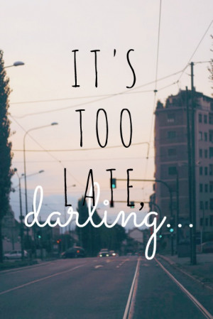 darling, late, love, quote, quotes
