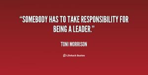 File Name : quote-Toni-Morrison-somebody-has-to-take-responsibility ...