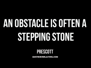 Famous Obstacle Quotes http://quoteseverlasting.com/quotations/tag ...