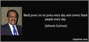 Black jurors sit on juries every day and convict black people every ...