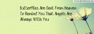 Butterflies Are Sent From Heaven To Remind You That Angels Are Always ...