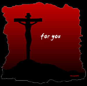 ... Jesus died for all of us, so that anyone who believes in Him may be