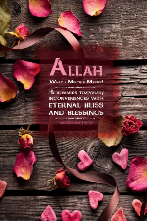 ... eternal bliss and blessings.- Abdul Nasir JangdaMore islamic quotes