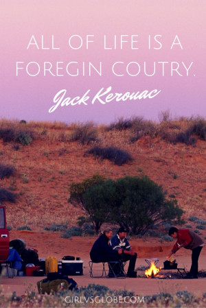 is a Foreign Country - Jack Kerouac #travel #foreign #country #quote ...