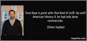 ... until American History X, he had only done commercials. - Ethan Suplee