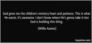 me the children's ministry heart and patience. This is what He wants ...