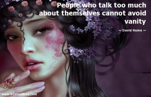 ... themselves cannot avoid vanity - David Hume Quotes - StatusMind.com