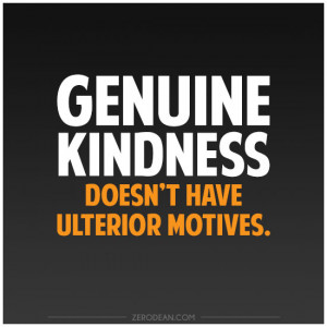 genuine-kindness-doesnt-have-ulterior-motives-kindness-without ...