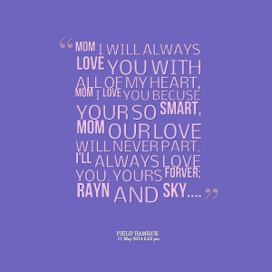 ILL ALWAYS LOVE YOU MUM QUOTES