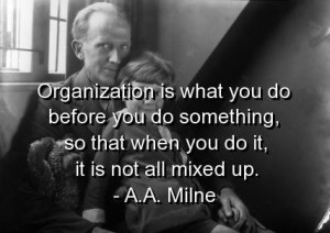 Aa milne, quotes, sayings, organization, meaning, wise quote