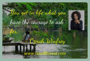 Oprah Winfrey Inspirational Quotes - You get in life what you have the ...