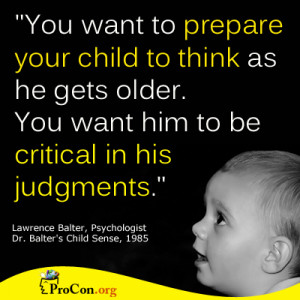 ... as a he gets older. You want him to be critical in his judgements