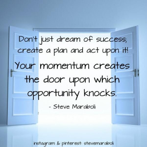 Don't just dream of success...