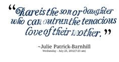 Quotes Picture: rare is the son or daughter who can outrun the ...