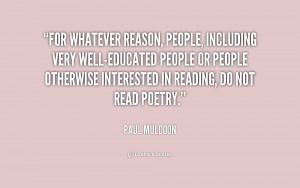 For whatever reason, people, including very well-educated people or ...