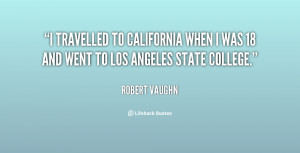 travelled to California when I was 18 and went to Los Angeles State ...