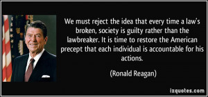 We must reject the idea that every time a law's broken, society is ...